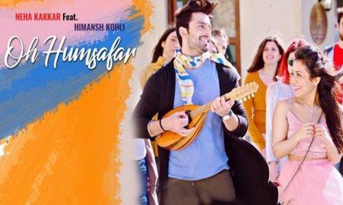 Oh Humsafar 2018 Song Lyrics Neha Kakkar Tony Kakkar