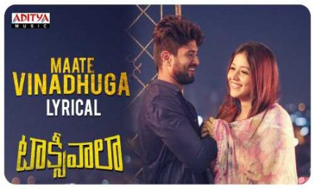 Maate Vinadhuga Lyrics - Taxiwala Telugu Movie